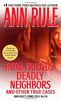 Fatal Friends, Deadly Neighbors: And Other True Cases 1451648286 Book Cover
