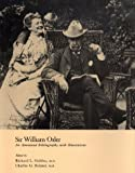 Sir William Osler, Richard L. Golden and Charles G. Roland, 0930405005