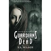 Guardians of the Dead (The Guardians) (Volume 1)