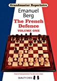 Grandmaster Repertoire 14 - The French Defence Volume One: French Defence