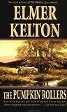 The Pumpkin Rollers, Elmer Kelton, 0812543998