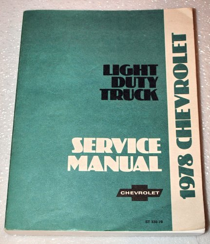 1978 Chevrolet Light Duty Truck Factory Shop Manual (1/2, 3/4, 1 Ton, Blazer, SportVan & More) (Chevrolet Light Chevy Duty Truck)