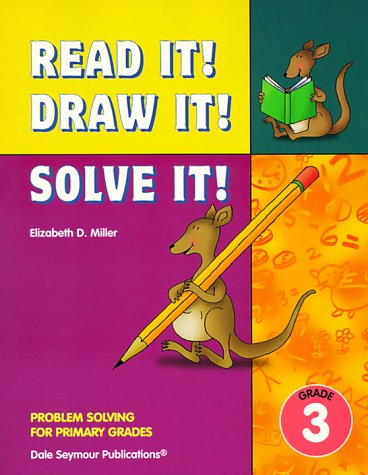 Read It! Draw It! Solve It! Problem Solving for Primary Grades, Grade 3