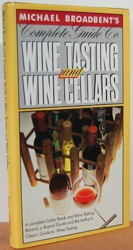The Complete Guide to Wine Tasting and Wine Cellars by J. M. Broadbent (1-Dec-1984) Hardcover