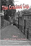 img - for The Cracked Cup: Part 1 Family, Friends and Fiance by Norman Thomson (2013-12-25) book / textbook / text book