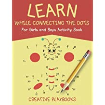 Learn While Connecting the Dots For Girls and Boys Activity Book