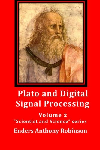 Plato and Digital Signal Processing: Volume 2 in the Scientist and Science series