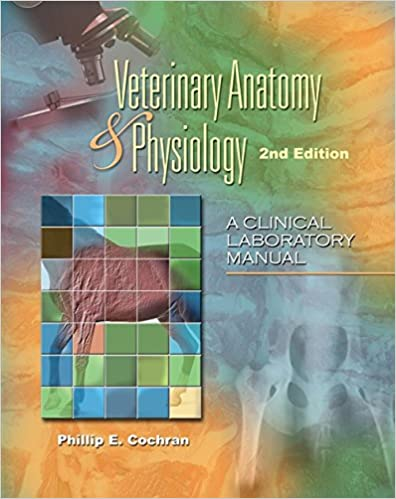 Laboratory Manual For Comparative Veterinary Anatomy Physiology