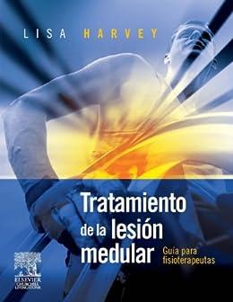 Tratamiento de la lesión medular: Guía para Fisioterapeutas (Spanish Edition) by [Harvey, Lisa]
