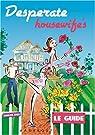 Desperate Housewife's : Le Guide par Jones