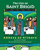 The Life of Saint Brigid: Abbess of Kildare
