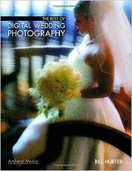 The Best Of Digital Wedding Photography por Bill Hurter epub
