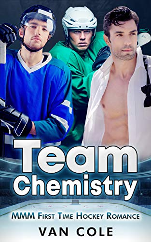 Team Chemistry: MMM First Time Hockey Romance