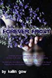 Forever Frost (Bitter Frost, #2) The Frost Series (TM)