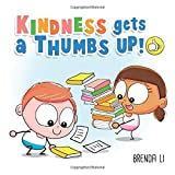 Kindness Gets A Thumbs Up!: A story that teaches