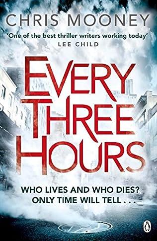every three hours - chris  mooney