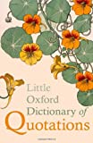 Little Oxford Dictionary of Quotations, Susan Ratcliffe, 0199654506