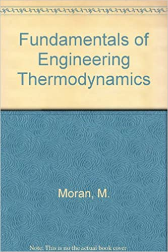 Fundamentals of engineering thermodynamics instructors manual fundamentals of engineering thermodynamics instructors manual michael j moran howard n shapiro 9780471550334 amazon books fandeluxe Images