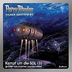Kampf um die SOL - Teil 3 (Perry Rhodan Silber Edition 83)