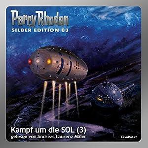 Kampf um die SOL - Teil 3 (Perry Rhodan Silber Edition 83) Hörbuch