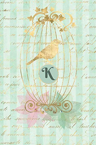 Plan On It Undated 12 Month Weekly Planner Gilded Bird In A Cage Personalized Letter K: Personalized Organizer Calendar with Weekly Planner Pages With Lined Journal Notebook Pages