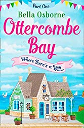 Ottercombe Bay - Part One: Where There's a Will... (Ottercombe Bay Series)
