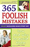 365 Foolish Mistakes Smart Managers Commit Every Day, Shri L. Henkel, 0910627754