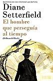 El hombre que perseguía al tiempo: (Bellman & Black--Spanish-language Edition) (Spanish Edition)