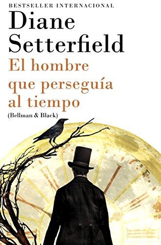 El hombre que perseguía al tiempo: (Bellman & Black--Spanish-language Edition) (Spanish Edition) by Vintage Espanol