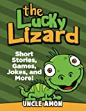 The Lucky Lizard: Short Stories, Games, Jokes, and More! (Fun Time Reader)
