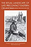 The Ritual Landscape of Late Precontact Eastern Oklahoma: Archaeology from the WPA Era until Today