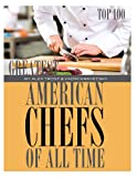 Greatest American Chefs of All Time: Top 100, Alex Trost and Vadim Kravetsky, 1493557521