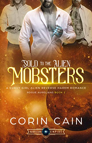 Sold to the Alien Mobsters: A Curvy Girl Alien Reverse Harem Romance (Rogue Aurelians Book 2)