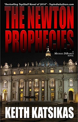 The Newton Prophecies (Michael DiBianco Book 1) ()