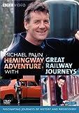 Michael Palin: Hemingway Adventure / Great Railway Journeys
