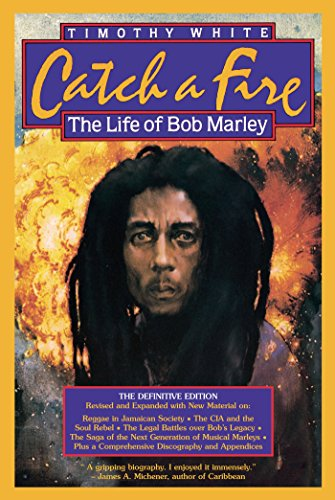 Pdf eBooks Catch A Fire: The Life Of Bob Marley
