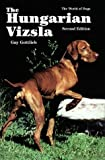 img - for The Hungarian Vizsla (World of Dogs) by Gay Gottlieb (1999-03-11) book / textbook / text book