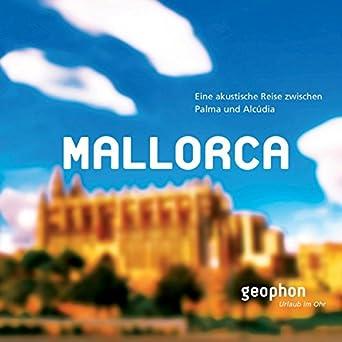 Amazon.com: Mallorca: Eine akustische Reise zwischn Palma ...