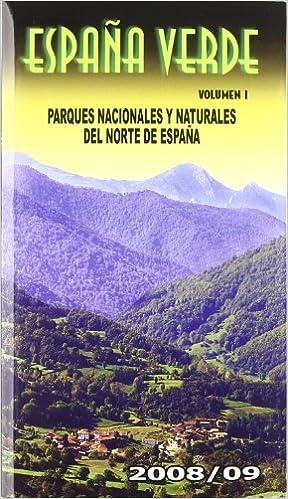 España Verde I. Parques Naturales y Naturaleza del Norte de España: 1: Amazon.es: Orden, Fernando, Gónzalez, Ignacio: Libros