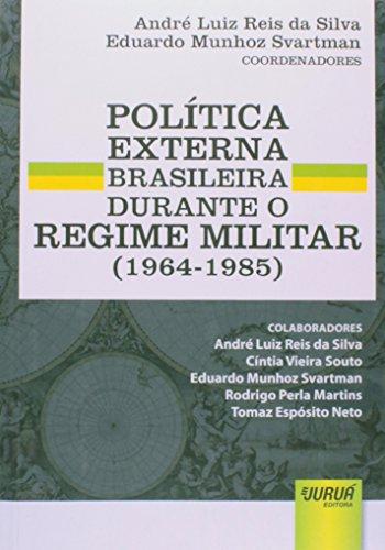 Política Externa Brasileira Durante o Regime Militar (1964-1985) 1