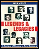 img - for Legends and Legacies: A Century of Hockey in New Hamburg book / textbook / text book