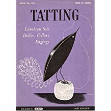 Tatting: Luncheon Sets, Doilies, Collars, Edgings