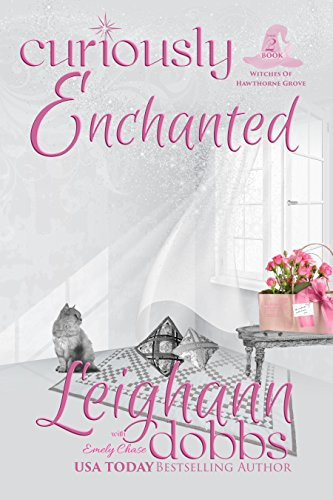 Curiously Enchanted (Witches of Hawthorne Grove Book 2)