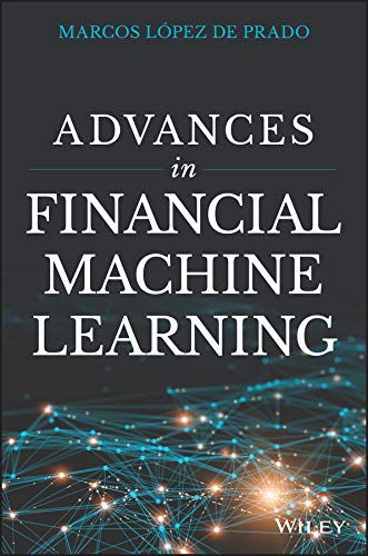 Machines Building Other - Advances in Financial Machine Learning