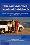 The Unauthorized Legoland Guidebook offers