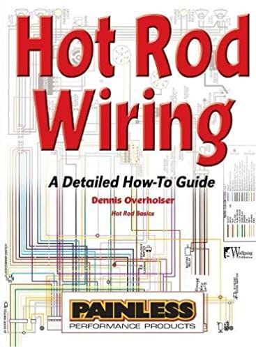 hot rod wiring a detailed how to guide dennis overholser Best Hot Rod Wiring Harness panel harness hot rod wiring harness
