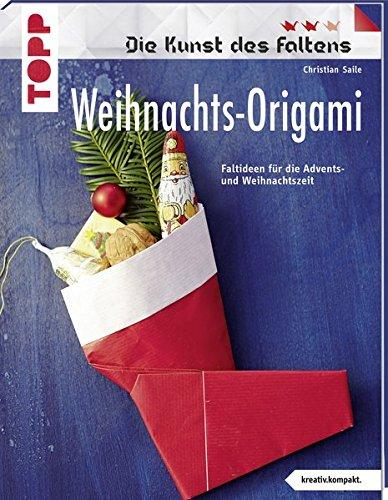 Weihnachts-Origami (kreativ.kompakt.) Die Kunst des Faltens: Faltideen für die Advents- und Weihnachtszeit
