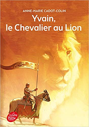 Yvain Le Chevalier Au Lion French Edition Anne Marie
