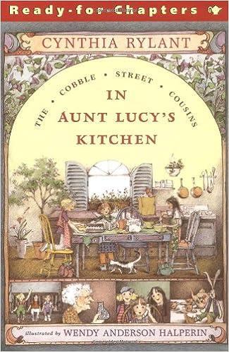 amazoncom in aunt lucys kitchen cobble street cousins 9780689817083 cynthia rylant wendy anderson halperin books - Lucys Kitchen
