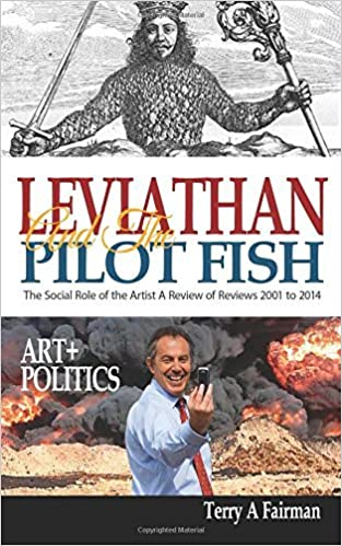 Book Leviathan and the Pilot Fish: Art + Politics by Terry A Fairman (2014-11-04)